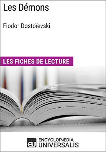 Les Démons de Fiodor Dostoïevski: Les Fiches de lecture d'Universalis (French Edition)