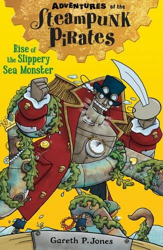 Rise of the Slippery Sea Monster (Adventures of the Steampunk Pirates)