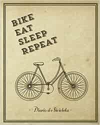 Diario de bicicleta. Bike, eat, sleep, repeat. Cuaderno de viaje ...