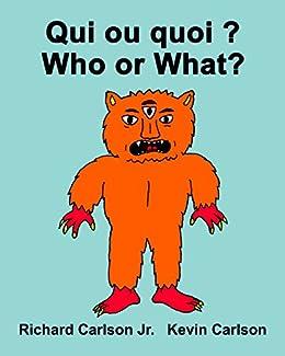 Qui Ou Quoi Who Or What Livre D Images Pour Enfants