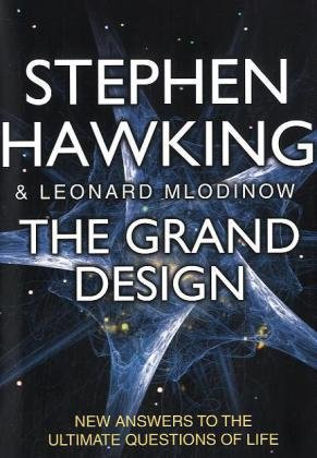 The Grand Design: New Answers to the Ultimate Questions of L...