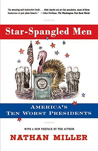 Star-Spangled Men: America's Ten Worst Presidents