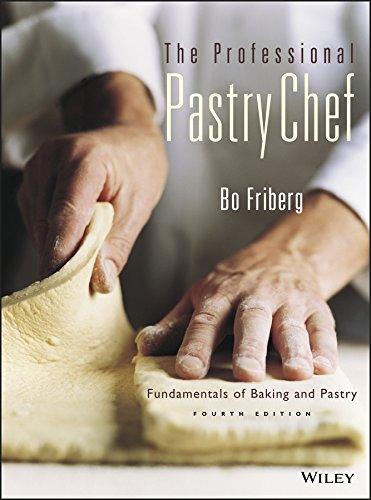 The Professional Pastry Chef: Fundamentals of Baking and Pastry, 4th Edition by Wiley