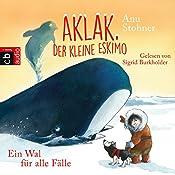 Ein Wal für alle Fälle (Aklak, der kleine Eskimo 3)   Anu Stohner