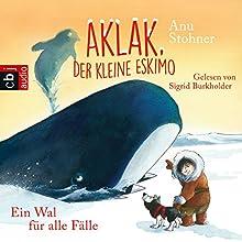 Ein Wal für alle Fälle (Aklak, der kleine Eskimo 3) Hörbuch von Anu Stohner Gesprochen von: Sigrid Burkholder