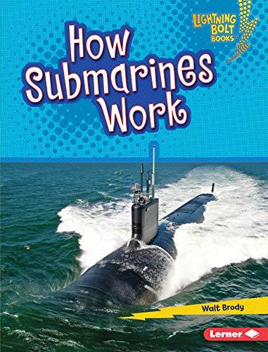 How Submarines Work (Lightning Bolt Books ® - Military Machines) ()