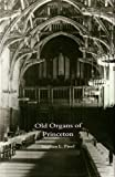 Old Organs of Princeton, Stephen L. Pinel, 0961009225