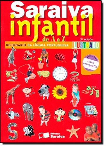 Saraiva Infantil de A à Z. Dicionário de Língua Portuguesa Ilustrado