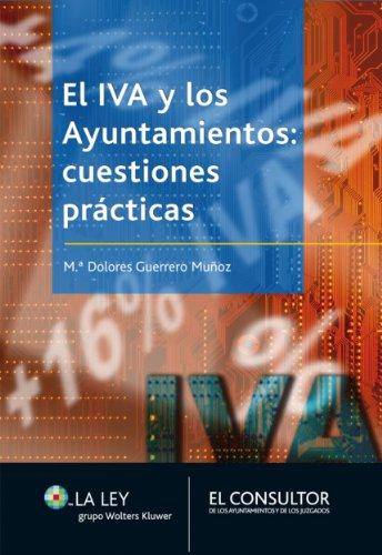 El IVA y los ayuntamientos: cuestiones prácticas (Spanish Edition) by [Guerrero Muñoz