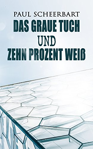 Das graue Tuch und zehn Prozent Weiß: Ein Damenroman (German Edition)