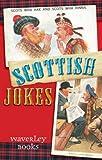 Scottish Jokes (Waverley Scottish Classics)
