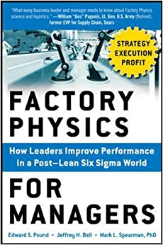 \EXCLUSIVE\ Factory Physics For Managers: How Leaders Improve Performance In A Post-Lean Six Sigma World (Business Books). student October joining under setfl