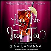 Long Isle Iced Tea: Magic & Mixology Mystery Series, Book 4 | Gina LaManna
