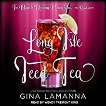 Long Isle Iced Tea: Magic & Mixology Mystery Series, Book 4 Audiobook by Gina LaManna Narrated by Wendy Tremont King