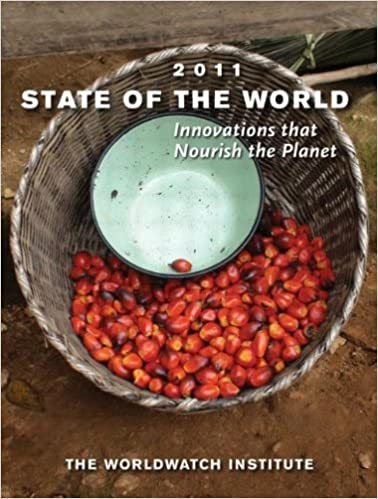 State of the World 2011: Innovations that Nourish the Planet