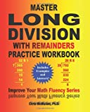 Master Long Division with Remainders Practice Workbook, Chris McMullen, 1481954156