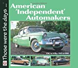 American Independent Automakers: AMC to Willys 1945 to 1960 (Those Were the Days Series)
