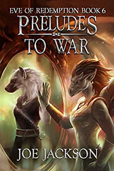 Preludes to War (Eve of Redemption Book 6) (English Edition) de [Jackson, Joe]