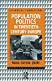 Population Politics in Twentieth Century Europe, Maria Sophia Quine, 041508069X