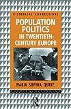 Population Politics in Twentieth Century Europe, Maria Sophia Quine, 041508069X