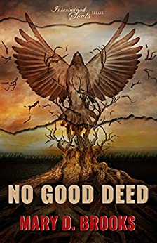 No Good Deed (Intertwined Souls Series: Eva and Zoe Book 5) by [Brooks, Mary D.]