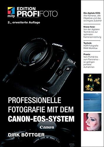 Professionelle Fotografie mit dem CANON-EOS-System (mitp Edition ProfiFoto)