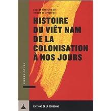 Histoire du Viêt Nam de la Colonisation À Nos Jours (libre Cours)