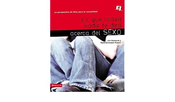 Amazon.com: Lo que (casi) nadie te dirá acerca del sexo: La perspectiva de Dios para tu sexualidad (Especialidades Juveniles) (Spanish Edition) ...