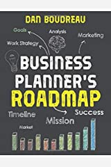 BUSINESS PLANNER'S ROADMAP: Imagine Your Future | Plan Your Business | Make It Real Paperback