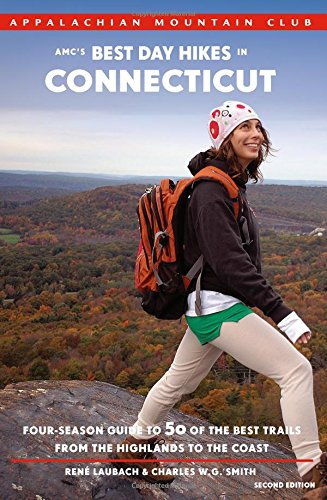 AMC's Best Day Hikes in Connecticut, 2nd: Four-Season Guide to 50 of the Best Trails from the Highlands to the Coast