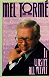 img - for Mel Torme: It Wasn't All Velvet book / textbook / text book
