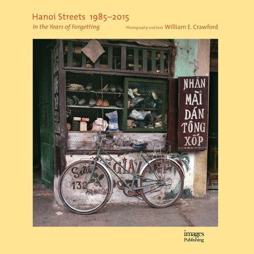 Hanoi Streets 1985-2015: In the Years of Forgetting by Images Publishing Dist Ac