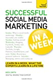 Successful Social Media Marketing in a Week, Nick Smith, 1444185918