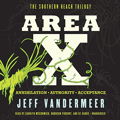 (Area X: The Southern Reach Trilogy - Annihilation, Authority, Acceptance)