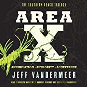 Area X: The Southern Reach Trilogy - Annihilation, Authority, Acceptance   Jeff VanderMeer
