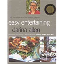 Easy Entertaining: Over 250 Stress-Free Recipes and Sensational Stylling Ideas