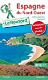 Guide du Routard Espagne Nord-Ouest 2016/2017: Galice, Asturies, Cantabrie par Guide du Routard