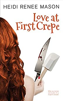 Love at First Crepe by [Mason, Heidi Renee]