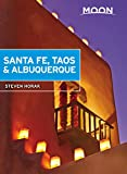 Moon Santa Fe, Taos & Albuquerque (Travel Guide)