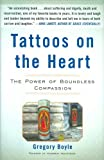 Gregory Boyle'sTattoos on the Heart: The Power of Boundless Compassion [Hardcover](2010)