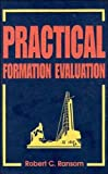 Practical Formation Evaluation