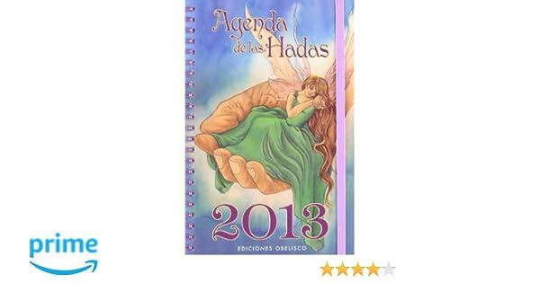 Agenda 2013 de las hadas (Spanish Edition): Various authors: 9788497778589: Amazon.com: Books