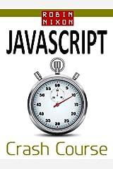 Robin Nixon's JavaScript Crash Course: Learn JavaScript in 14 easy lessons Kindle Edition
