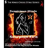 Suspicious Minds Scorpion Fire: 50 years on John F. Kennedy assassination fits the Scorpion Rituals (The Kings Cross Sting Book 17)