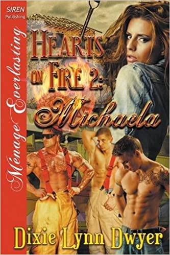 Download online Hearts on Fire 2: Michaela (Siren Publishing Menage Everlasting) PDF, azw (Kindle)