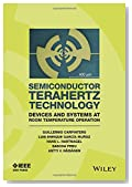 Semiconductor TeraHertz Technology: Devices and Systems at Room Temperature Operation (Wiley - IEEE)