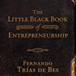 The Little Black Book of Entrepreneurship | Fernando Trias de Bes