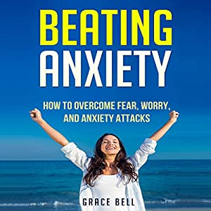 Beating Anxiety Audiobook