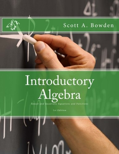 Introductory Algebra: Linear and Quadratic Equations and Functions