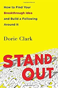 Stand Out: How to Find Your Breakthrough Idea and Build a Following Around It by Portfolio